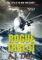 Rogue Threat ebook by A.J. Tata
