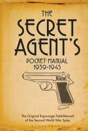 The Secret Agent's Pocket Manual - 1939-1945 ebook by Dr Stephen Bull