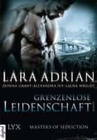 Masters of Seduction - Grenzenlose Leidenschaft ebook by Alexandra Ivy, Donna Grant, Lara Adrian,...