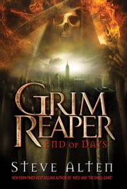 Grim Reaper: End of Days ebook by Steve Alten