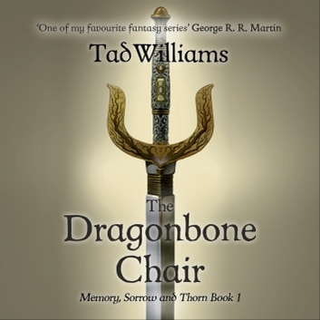 The Dragonbone Chair - Memory, Sorrow & Thorn Book 1 audiobook by Tad Williams