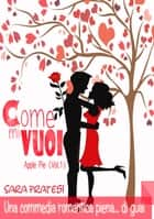 Come mi vuoi ebook by Sara Pratesi