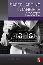 Safeguarding Intangible Assets ebook by Michael D. Moberly