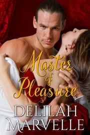 Master of Pleasure ebook by Delilah Marvelle