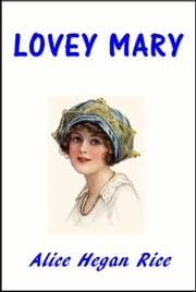 Lovey Mary ebook by Alice Hegan Rice