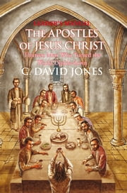 Leader's Manual THE APOSTLES OF JESUS CHRIST - Thirteen Men Who Turned the World Upside-Down ebook by C. David Jones