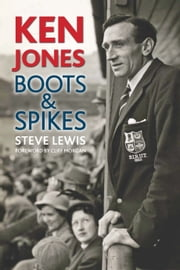 Ken Jones - Boots & Spikes ebook by Steve Lewis