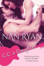C.C.'s Daughter eBook by Nan Ryan