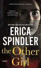 The Other Girl - A Novel 電子書籍 by Erica Spindler