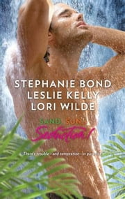 Sand, Sun...Seduction! - Enticed\Propositioned\Fevered ebook by Stephanie Bond,Leslie Kelly,Lori Wilde