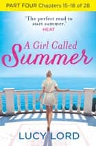 A Girl Called Summer: Part Four, Chapters 15–18 of 28 ebook by Lucy Lord