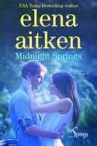Midnight Springs ebook by Elena Aitken