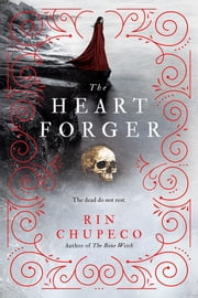 Heart Forger ebook by Rin Chupeco