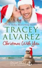 Christmas With You ebook by Tracey Alvarez