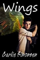 Wings - Wings #1 ebook by Carlie Simonsen