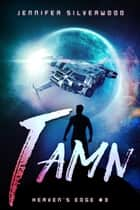 Tamn (Heaven's Edge #3) ebook by Jennifer Silverwood
