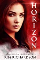 Horizon, Soul Guardians Book 3 ebook by Kim Richardson