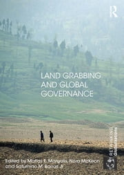 Land Grabbing and Global Governance ebook by Matias E. Margulis,Nora McKeon,Saturnino M. Borras Jr.