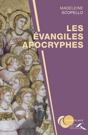 Les évangiles apocryphes ebook by Madeleine SCOPELLO