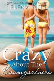Crazy About the Baumgartners ebook by Selena Kitt