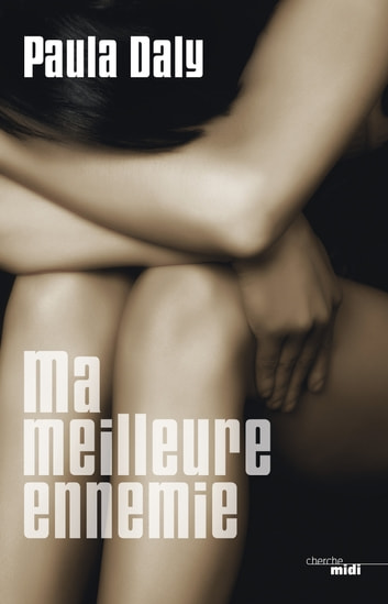 Ma meilleure ennemie ebook by Paula DALY