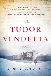 The Tudor Vendetta - A Novel ebook by C. W. Gortner