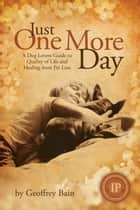 Just One More Day ebook by Geoffrey Bain