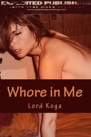 Whore in Me ebook by Lord Koga
