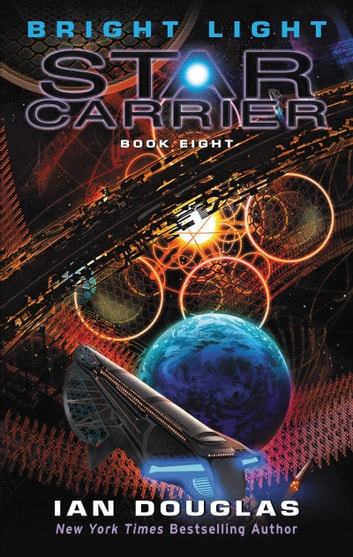 Bright Light - Star Carrier: Book Eight