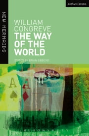The Way of the World ebook by William Congreve,Brian Gibbons,Professor Brian Gibbons