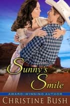Sunny's Smile ebook by Christine Bush