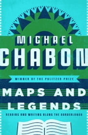 Michael chabon ebook and audiobook search results rakuten kobo maps and legends reading and writing along the borderlands ebook by michael chabon fandeluxe Image collections