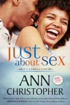 Just About Sex ebook by Ann Christopher