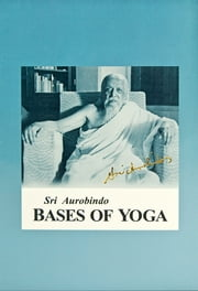 Bases of Yoga ebook by Sri Aurobindo