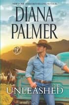 Unleashed ebook by Diana Palmer