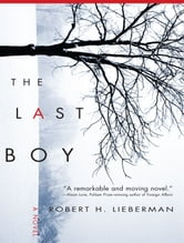 The Last Boy - A Novel ebook by Robert Lieberman
