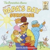 The Berenstain Bears and the Papa's Day Surprise ebook by Stan Berenstain,Jan Berenstain