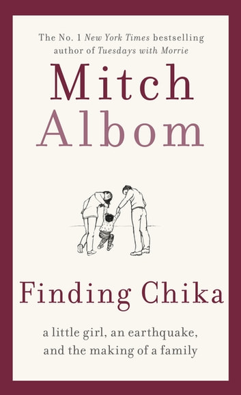 Finding Chika - A heart-breaking and hopeful story about family, adversity and unconditional love ebook by Mitch Albom