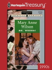 Mr. Wrong! ebook by Mary Anne Wilson