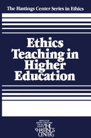 Ethics Teaching in Higher Education ebook by Sidney Callahan,Sissela Bok