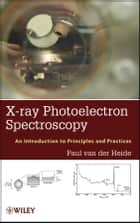 X-ray Photoelectron Spectroscopy ebook by Paul van der Heide