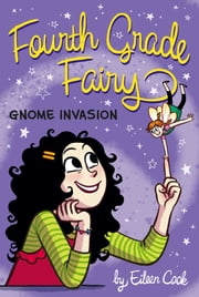 Gnome Invasion ebook by Eileen Cook