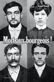 Mort aux bourgeois ! Nouvelle édition ebook by Renaud Thomazo