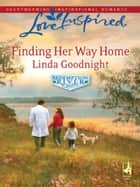Finding Her Way Home (Mills & Boon Love Inspired) (Redemption River, Book 1) eBook by Linda Goodnight