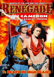Death in High Places (A Renegade Western Book 7) ebook by Lou Cameron