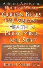 Golden Rules for Vibrant Health in Body, Mind, and Spirit ebook by Joseph J Sweere