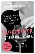Sweetbitter - Now a major TV series ebook by Stephanie Danler