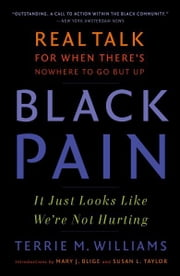 Black Pain - It Just Looks Like We're Not Hurting ebook by Terrie M. Williams