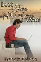 Best Two Out of Three ebook by Francis Gideon