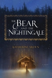 The Bear and the Nightingale - A Novel ebook by Kobo.Web.Store.Products.Fields.ContributorFieldViewModel